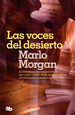 Las voces del desierto / Mutant Message Down Under by Marlo Morgan