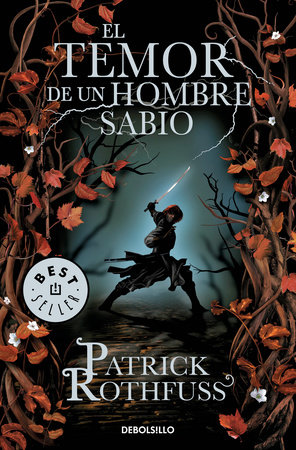 El temor de un hombre sabio / The Wise Man's Fear by Patrick Rothfuss