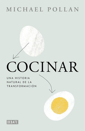 Cocinar / Cooked: A Natural History of Transformation by Michael Pollan