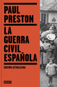 La guerra civil española / The Spanish Civil War: Reaction Revolution and Reveng e
