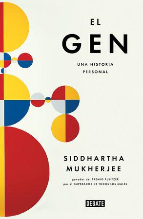 El gen / The Gene: An Intimate History by Siddhartha Mukherjee