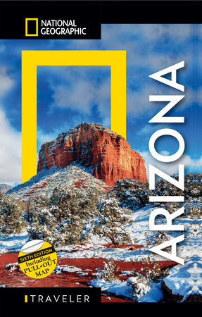 National Geographic Traveler: Arizona, 6th Edition by Bill Weir