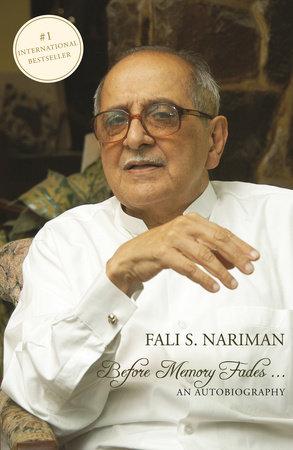 Before Memory Fades by Fali S. Nariman