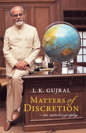 Matters of Discretion by I.K. Gujral