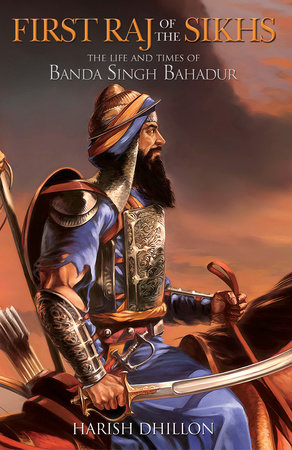 First Raj of the Sikhs by Harish Dhillon
