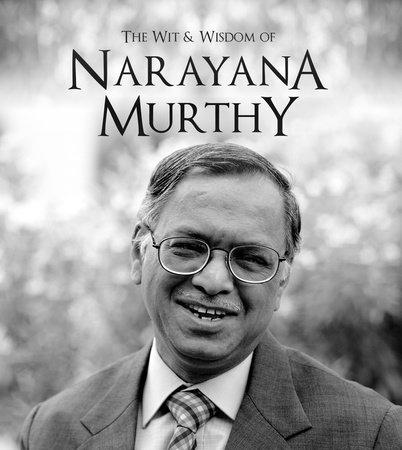 The Wit and Wisdom of Narayana Murthy by Narayana Murthy
