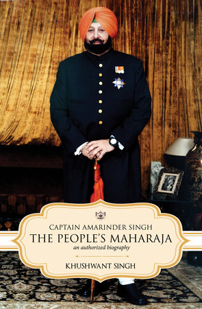 Captain Amarinder Singh: The People's Maharaja by Khushwant Singh