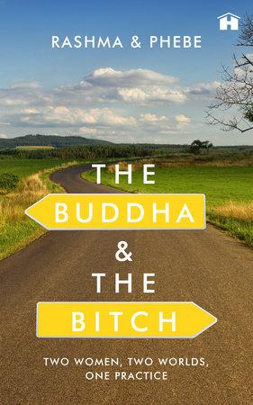 The Buddha and the Bitch by Rashma N. Kalsie
