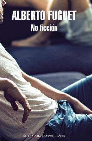 No Ficción / Non-fiction by Alberto Fuguet