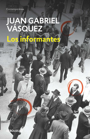 Los informantes / The Informers by Juan Gabriel Vasquez