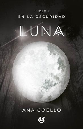 Luna: En la oscuridad / Moon by Ana Coello