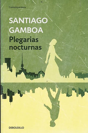 Plegarias nocturnas / Nighttime Prayers by Santiago Gamboa