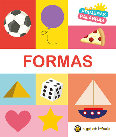 Formas. Serie Mis primeras palabras / Shapes. My First Words Series by Varios autores