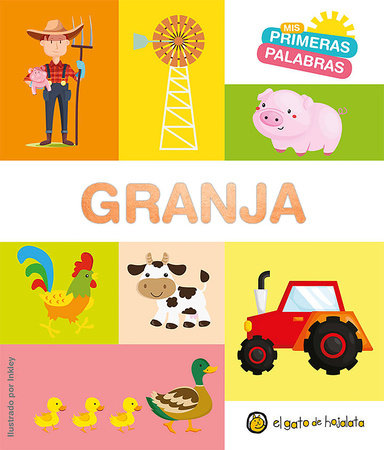 Granja. Serie Mis primeras palabras / The Farm. My First Words Series by Varios autores