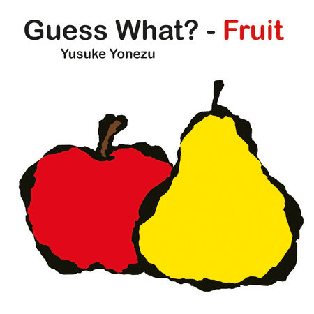 Guess What?-Fruit by Yusuke Yonezu