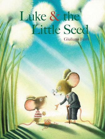 Luke & the Little Seed by Giuliano Ferri