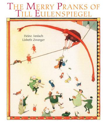 Merry Pranks of Till Eulenspiegel by Heinz Janisch