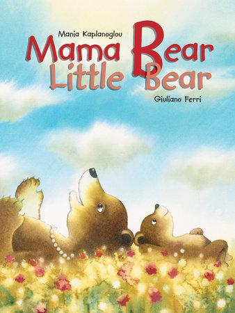 Mama Bear, Little Bear by Mania Kaplanoglou