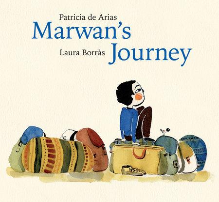Marwan's Journey by Patricia De Arias